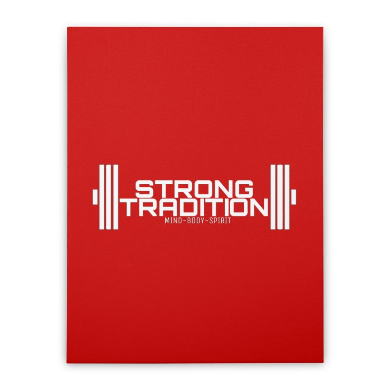 STRONG TRADITION  Home Stretched Canvas by Online Store