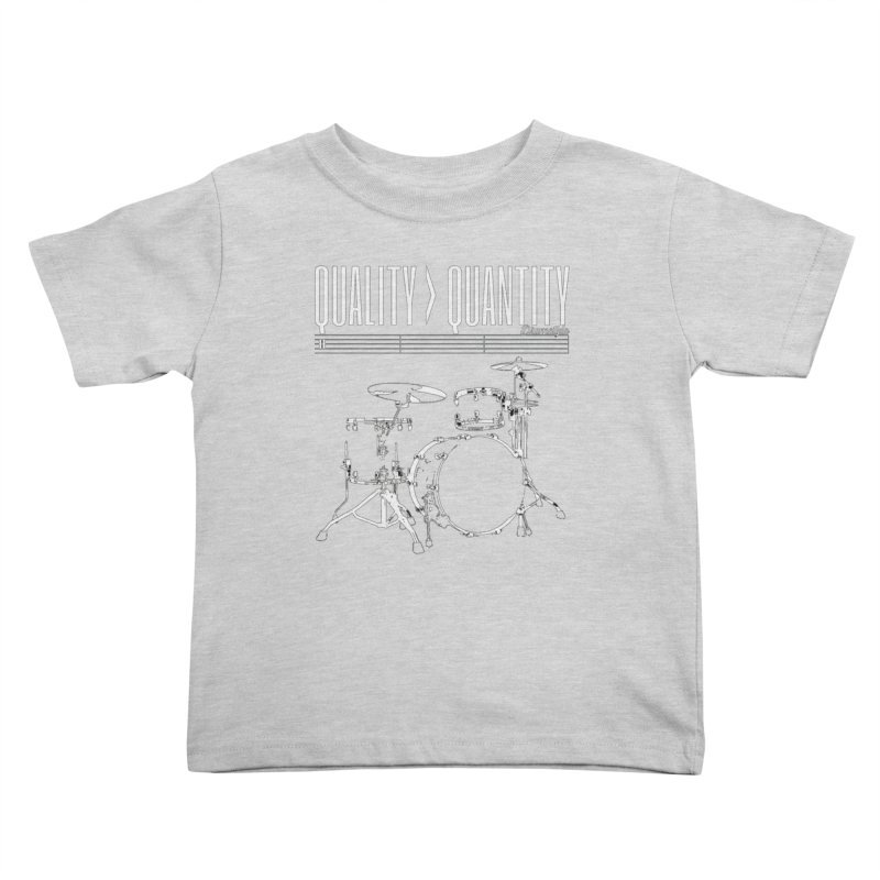 QUALITY OVER QUANTITY Kids Toddler T-Shirt by Online Store