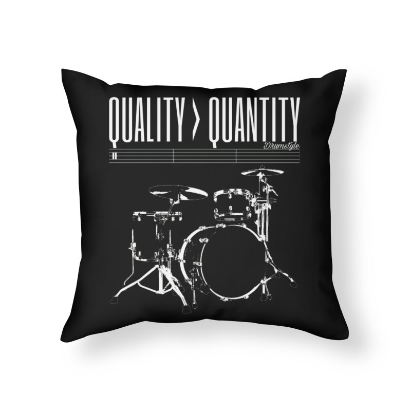 QUALITY OVER QUANTITY Home Throw Pillow by Online Store