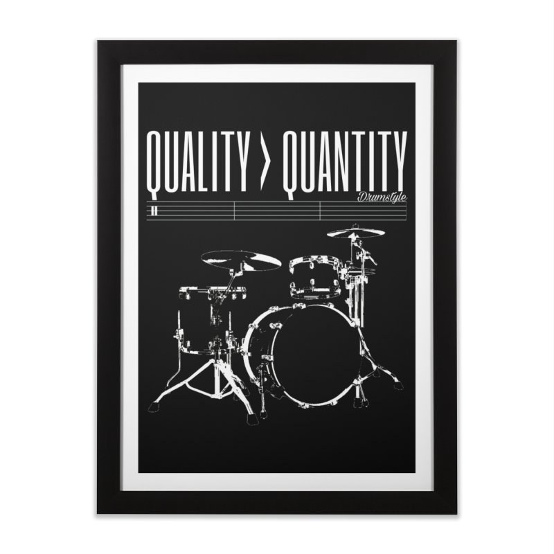 QUALITY OVER QUANTITY Home Framed Fine Art Print by Online Store