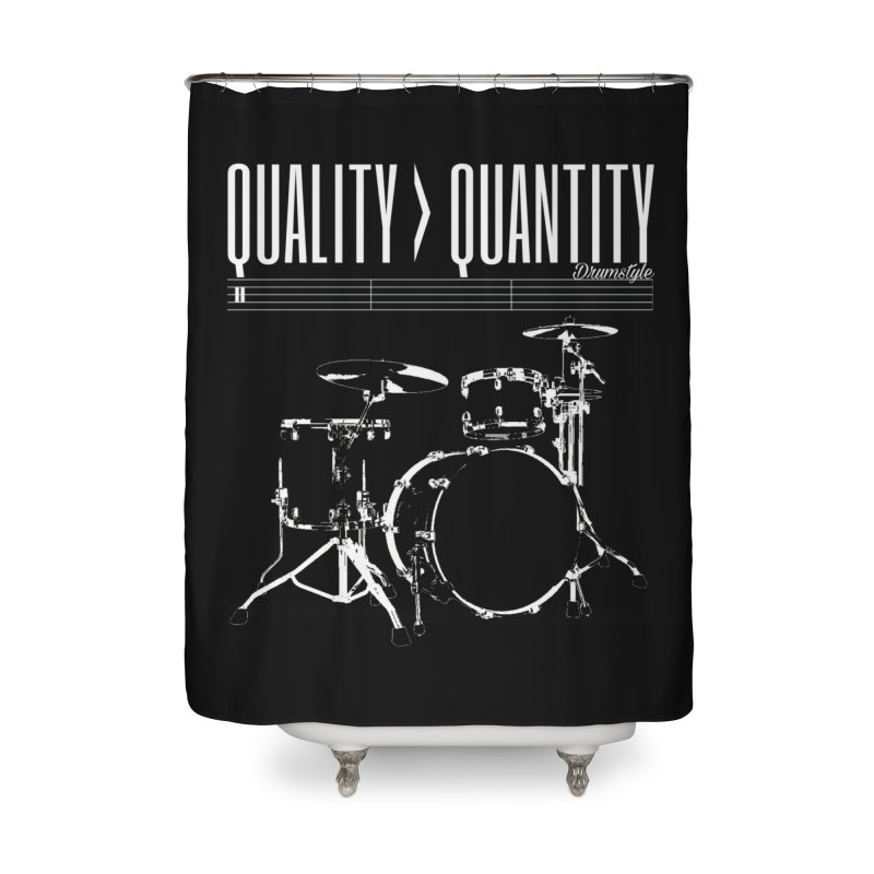 QUALITY OVER QUANTITY Home Shower Curtain by Online Store