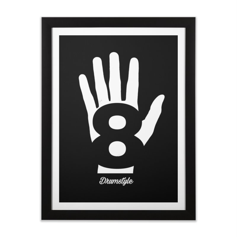 8 ON A HAND by Drumstyle Home Framed Fine Art Print by Online Store
