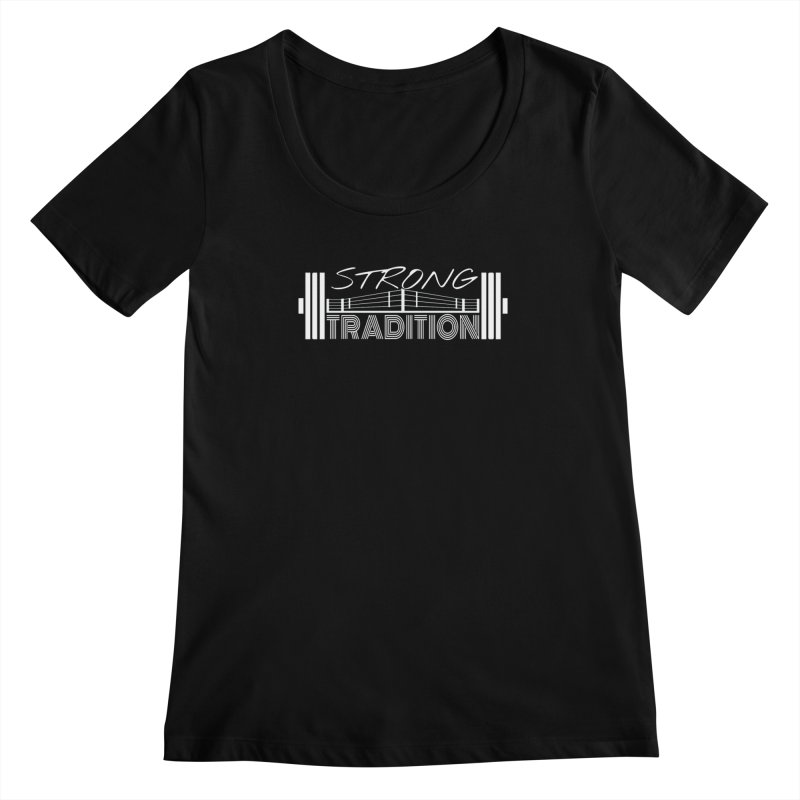 strong tradition 2 Women's Scoopneck by Online Store