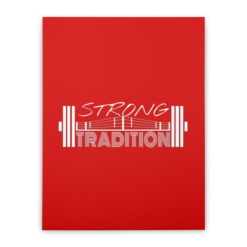 strong tradition 2 Home Stretched Canvas by Online Store