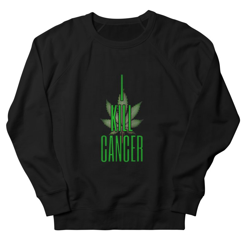 I Kill Cancer Women's French Terry Sweatshirt by Online Store