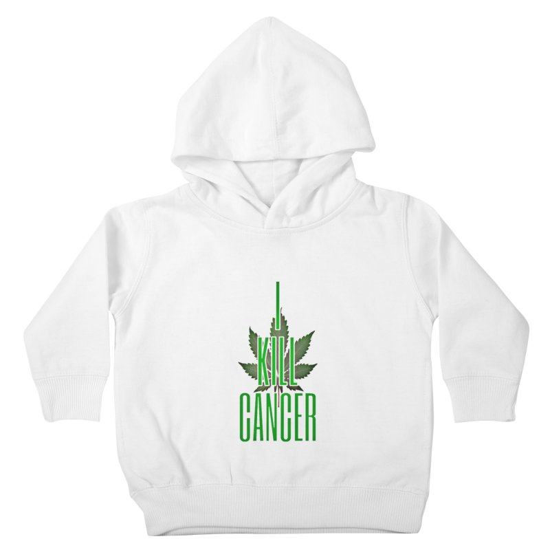 I Kill Cancer Kids Toddler Pullover Hoody by Online Store