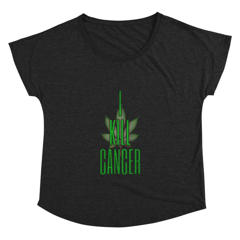 I Kill Cancer Women's Dolman Scoop Neck by Online Store