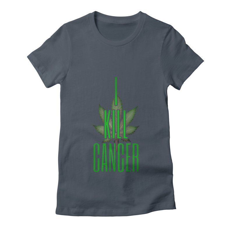 I Kill Cancer Women's T-Shirt by Online Store