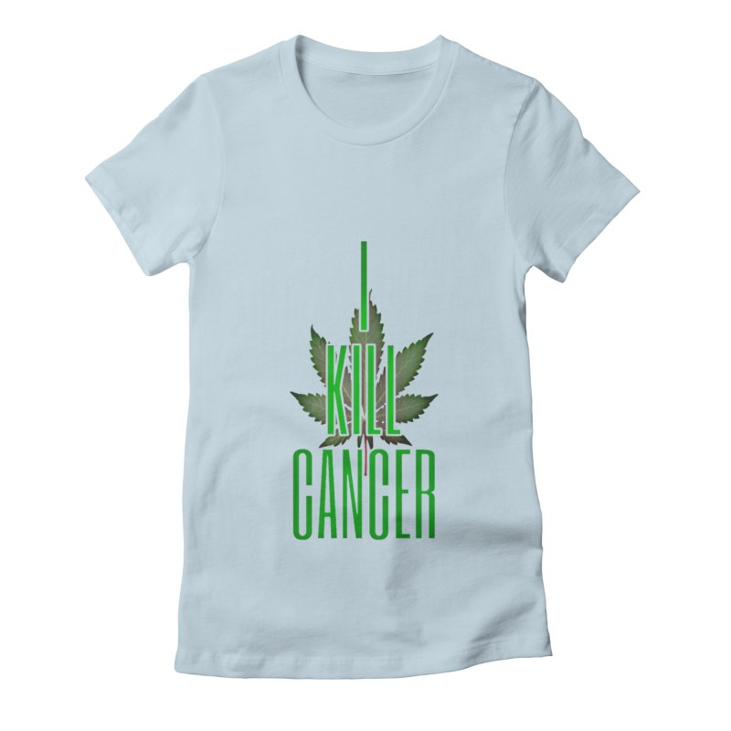I Kill Cancer Women's Fitted T-Shirt by Online Store