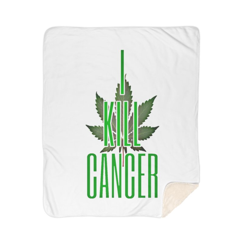 I Kill Cancer Home Sherpa Blanket Blanket by Online Store