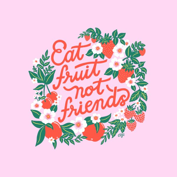 image for Eat Fruit Not Friends