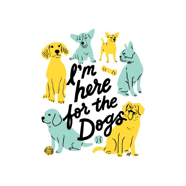 image for I'm Here for the Dogs