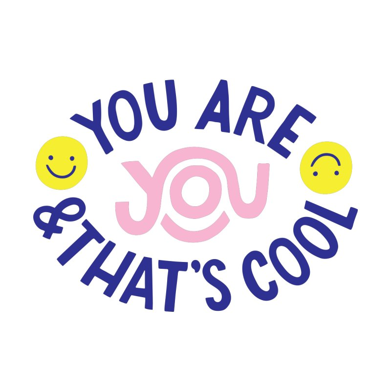 You Are You & That's Cool Kids Pullover Hoody by 5 Eye Studio