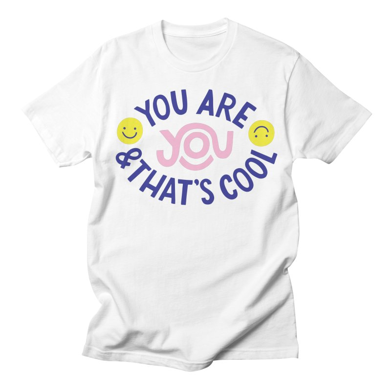 You Are You & That's Cool Men's T-Shirt by 5 Eye Studio