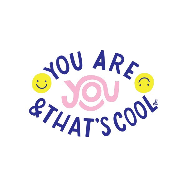 image for You Are You & That's Cool