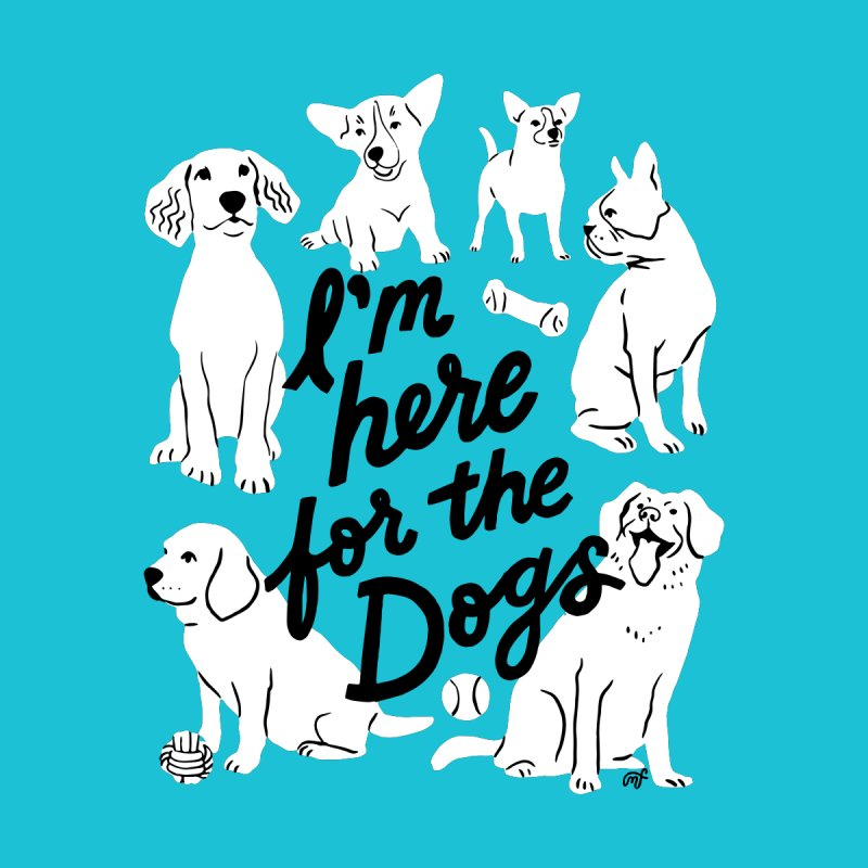 I'm Here for the Dogs (Colored Background) Men's T-Shirt by 5 Eye Studio