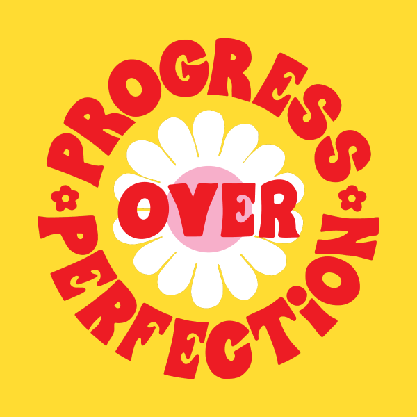 Design for Progress Over Perfection