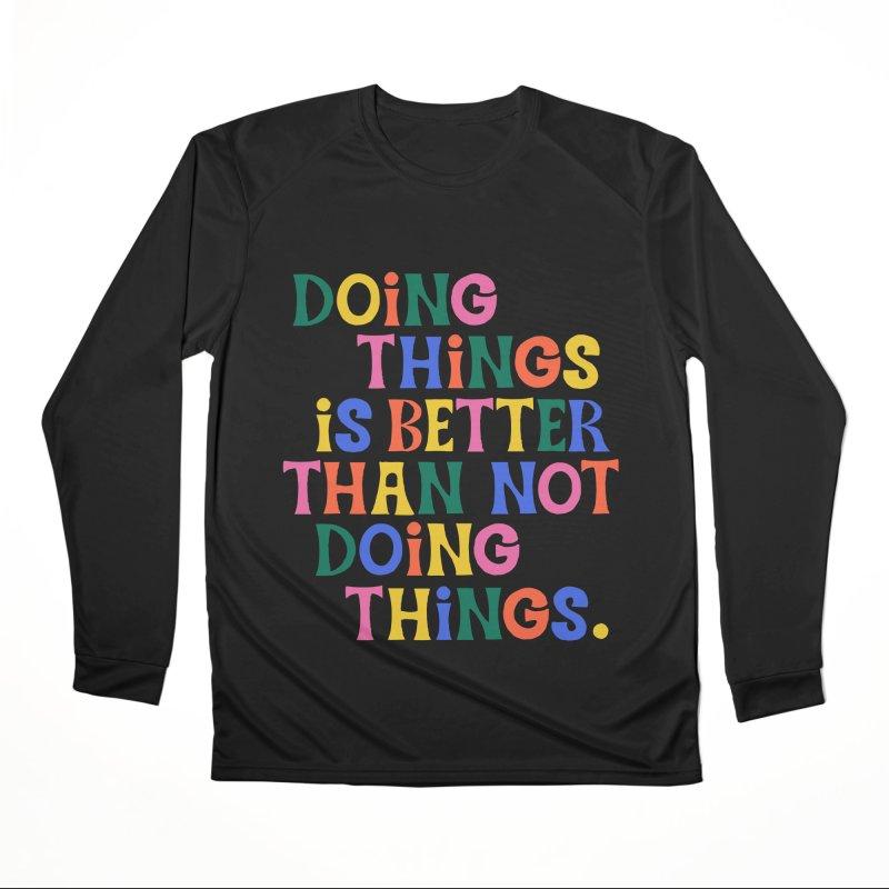 Doing Things is Better Than Not Doing Things Men's Longsleeve T-Shirt by 5 Eye Studio