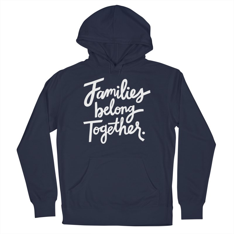 Families Belong Together Guys Pullover Hoody by 5 Eye Studio