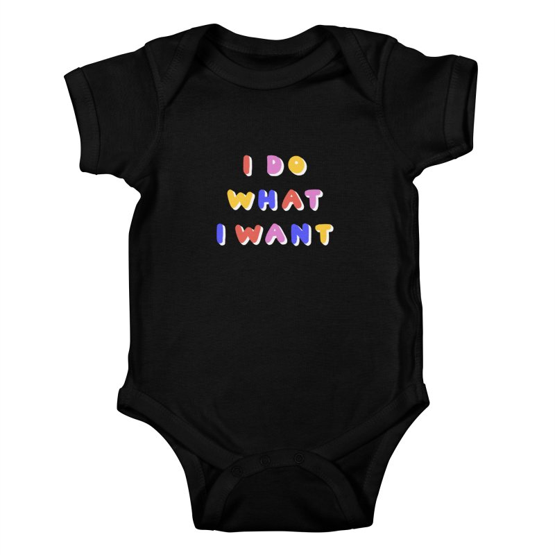 I Do What I Want Kids Baby Bodysuit by 5 Eye Studio