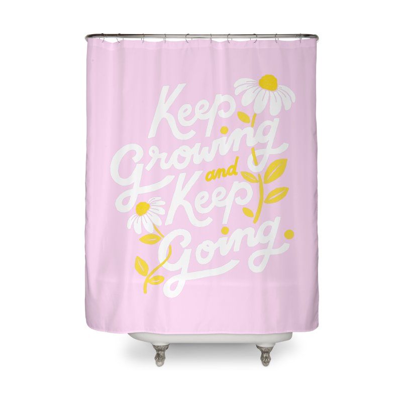 Keep Growing, Keep Going Home Shower Curtain by 5 Eye Studio