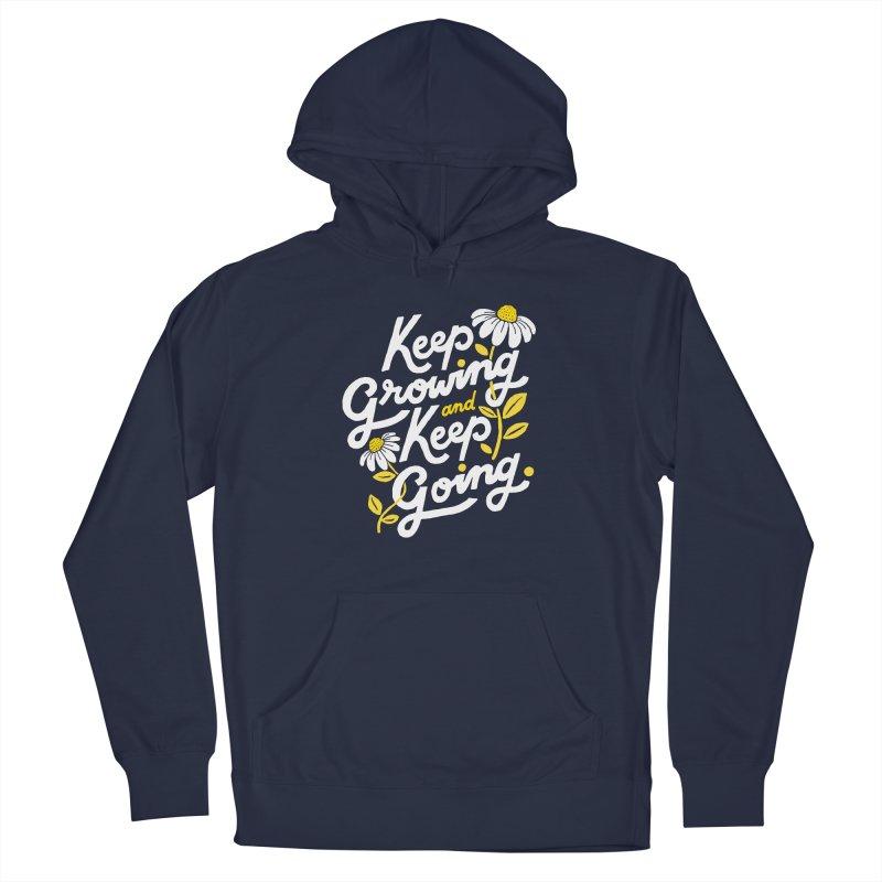 Keep Growing, Keep Going Guys Pullover Hoody by 5 Eye Studio