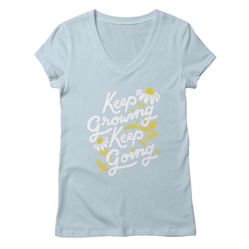 Keep Growing, Keep Going Gals V-Neck by 5 Eye Studio