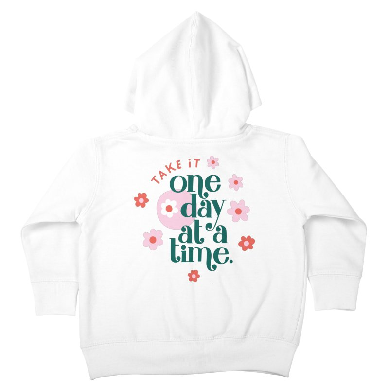 One Day at a Time Kids Toddler Zip-Up Hoody by 5 Eye Studio
