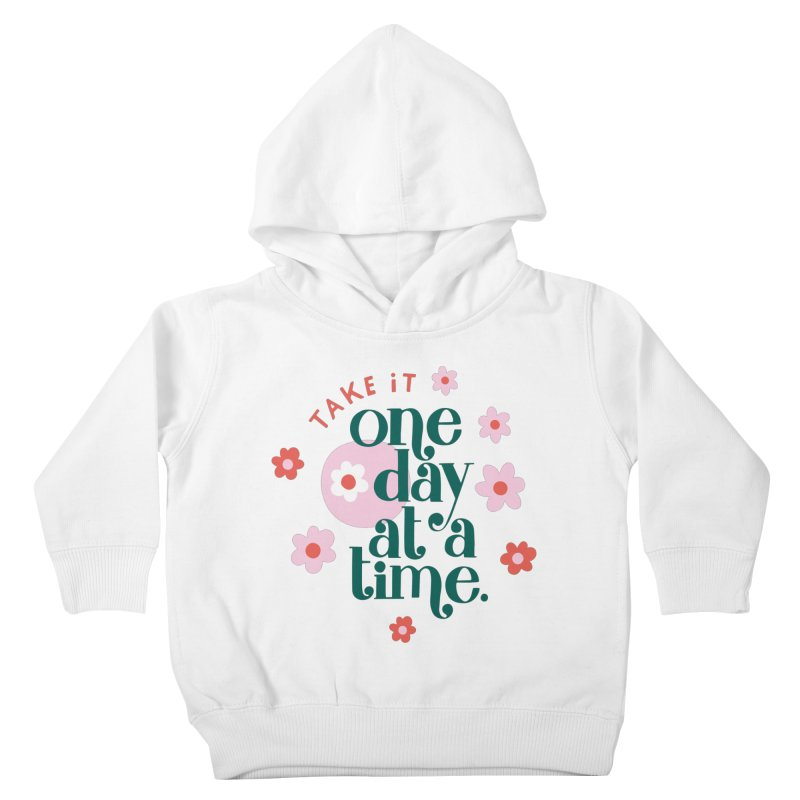 One Day at a Time Kids Toddler Pullover Hoody by 5 Eye Studio