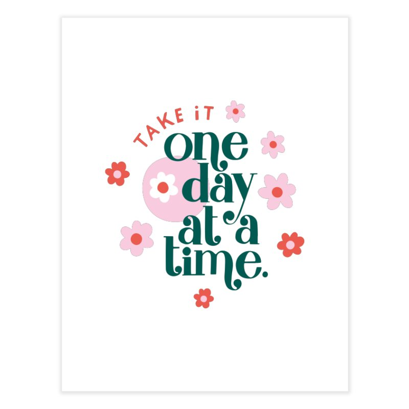 One Day at a Time Home Fine Art Print by 5 Eye Studio