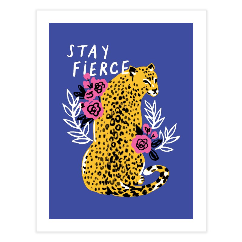 Stay Fierce Home Fine Art Print by 5 Eye Studio