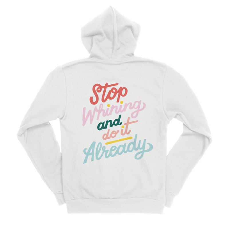 Stop Whining and DO IT Already Men's Zip-Up Hoody by 5 Eye Studio