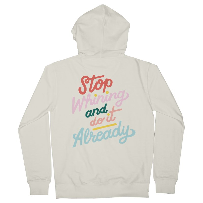 Stop Whining and DO IT Already Women's Zip-Up Hoody by 5 Eye Studio