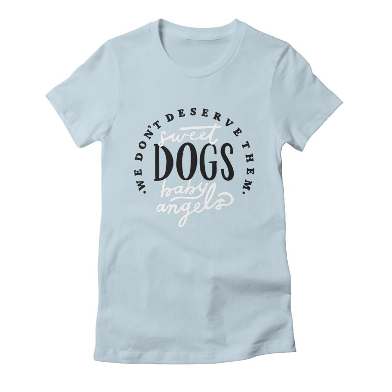 Sweet Baby Dogs Gals T-Shirt by 5 Eye Studio