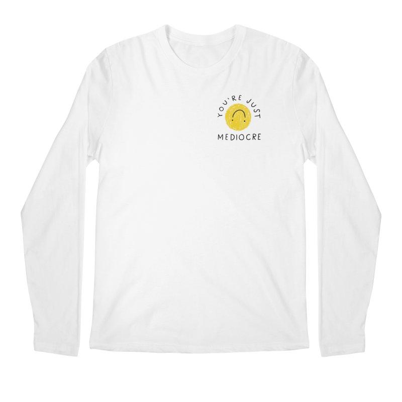 You're Just Mediocre Men's Longsleeve T-Shirt by 5 Eye Studio
