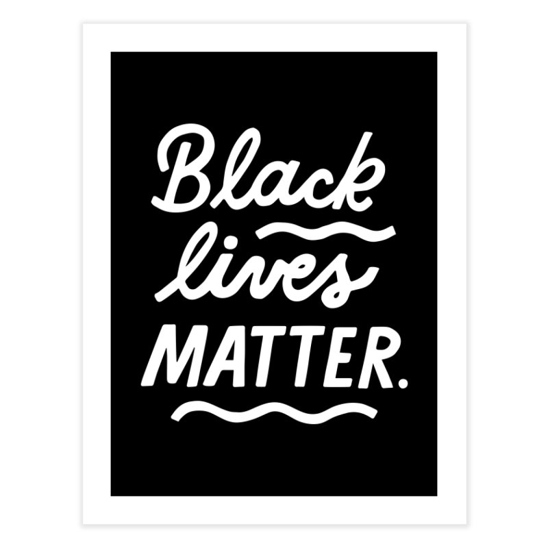 BLACK LIVES MATTER | 2 Home Fine Art Print by 5 Eye Studio
