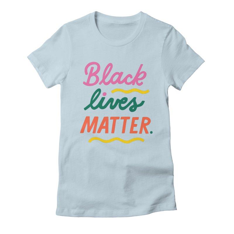 BLACK LIVES MATTER | 3 Gals T-Shirt by 5 Eye Studio