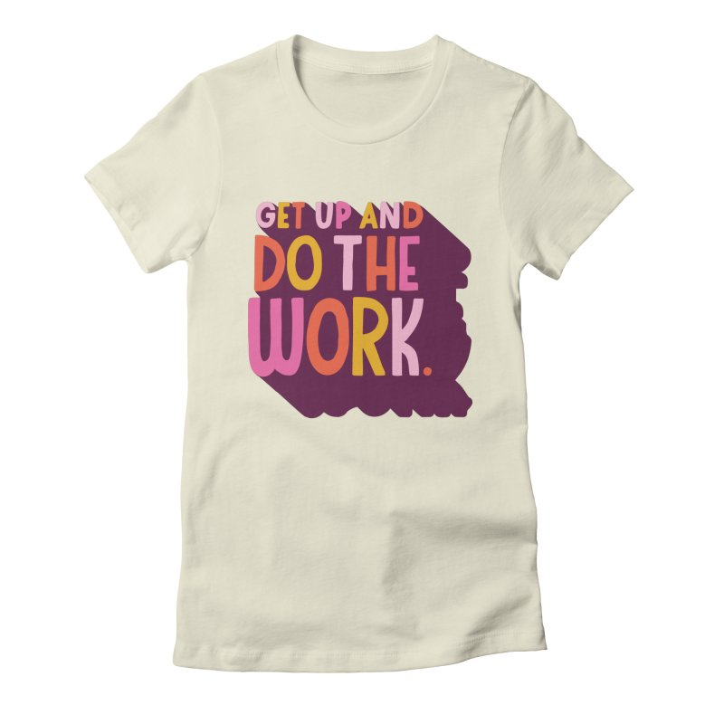 Do the Work Gals T-Shirt by 5 Eye Studio
