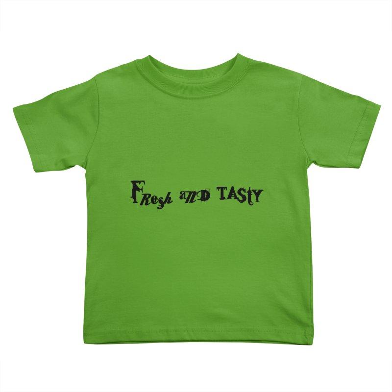 fresh and tasty Kids Toddler T-Shirt by 600poundgorilla's Artist Shop