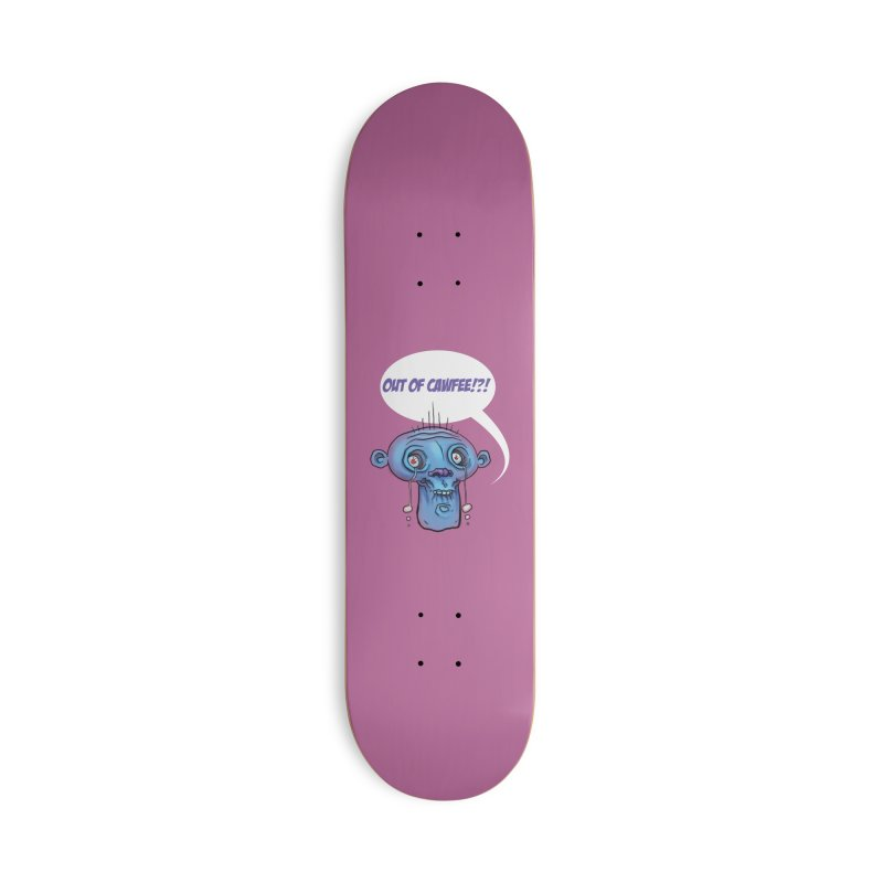 Out of Cawfee Accessories Skateboard by 600poundgorilla's Artist Shop