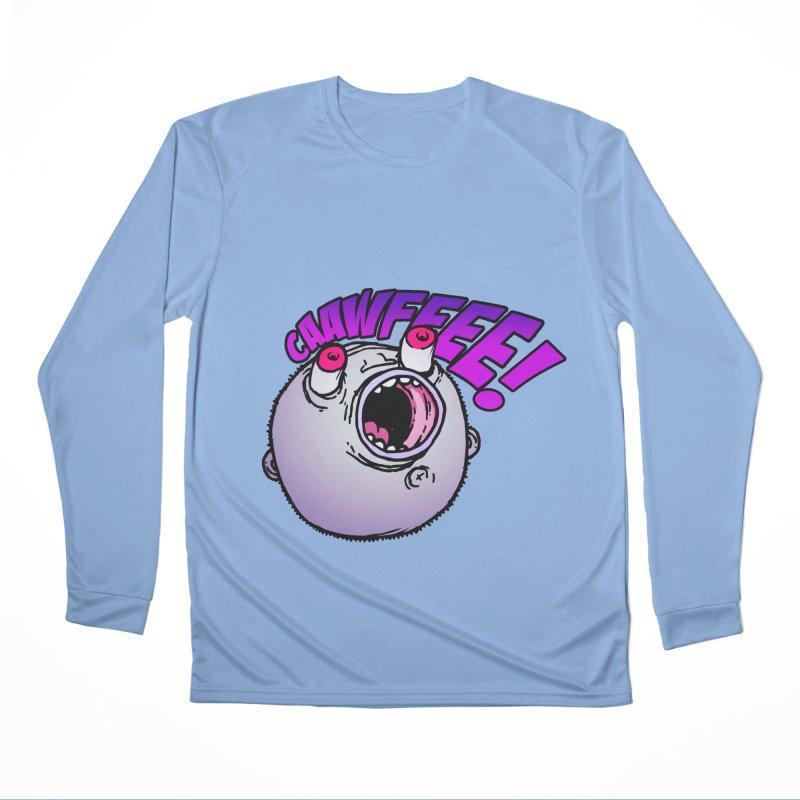 CAAWFEEE ! Women's Longsleeve T-Shirt by 600poundgorilla's Artist Shop