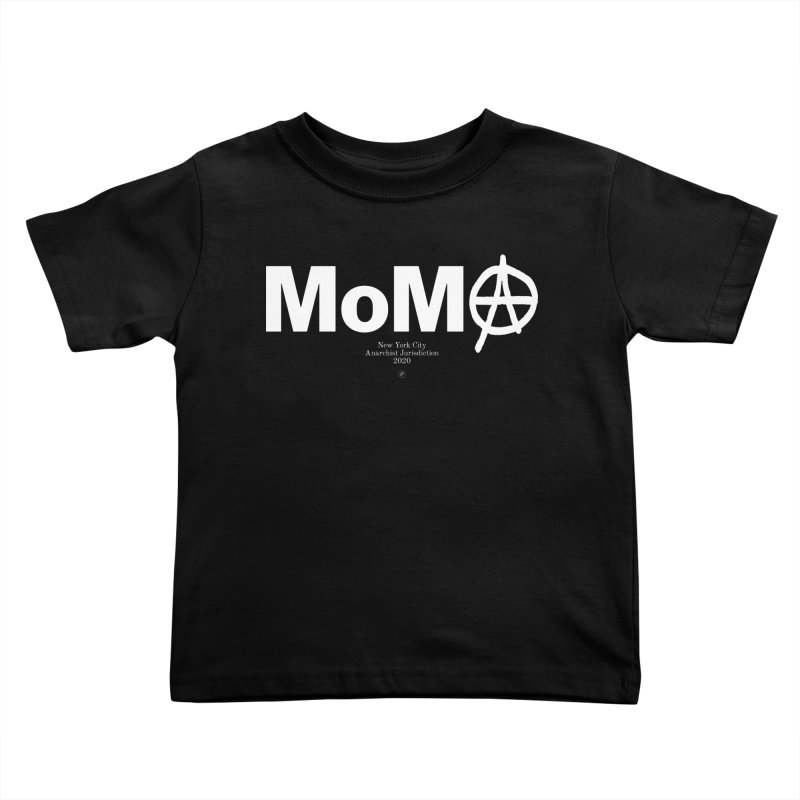 Anarchy at the MoMA Kids Toddler T-Shirt by 691NYC