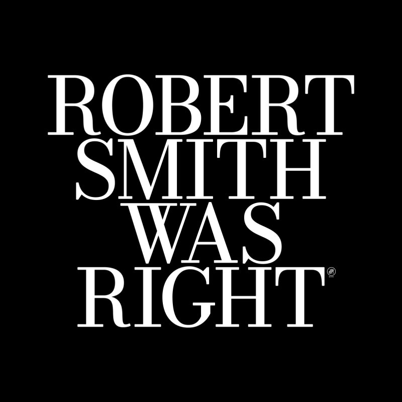 Robert Smith Was Right Women's Longsleeve T-Shirt by 691NYC