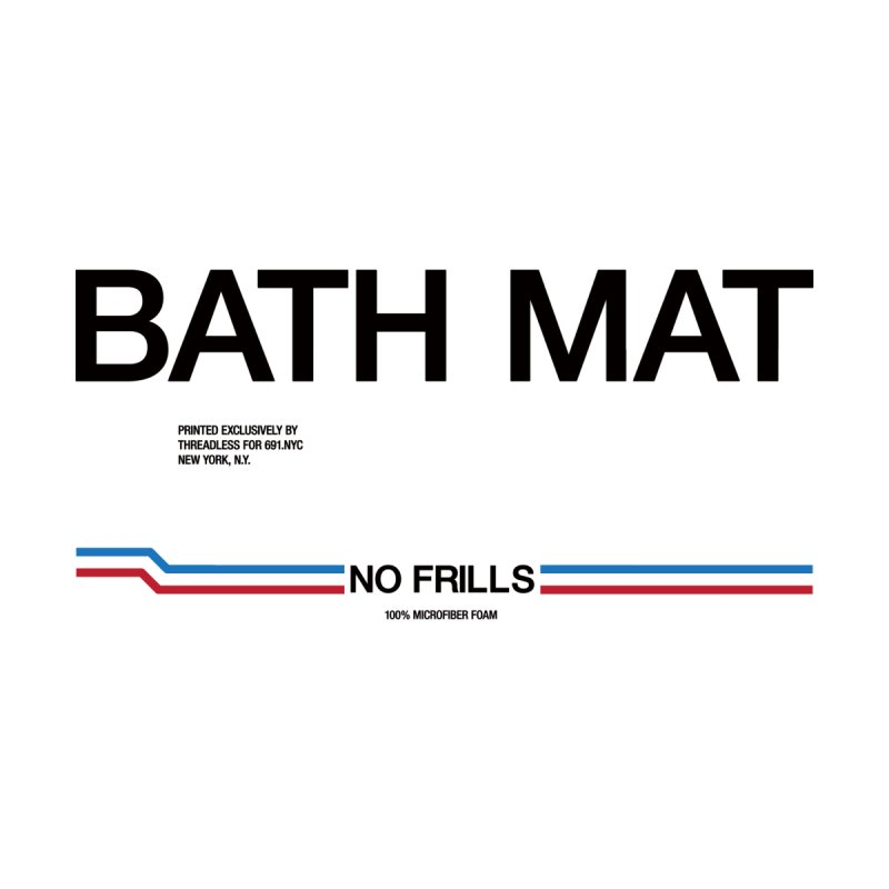 NO FRILLS BATH MAT Home Bath Mat by 691NYC