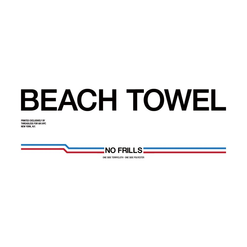 NO FRILLS BEACH TOWEL Accessories Beach Towel by 691NYC
