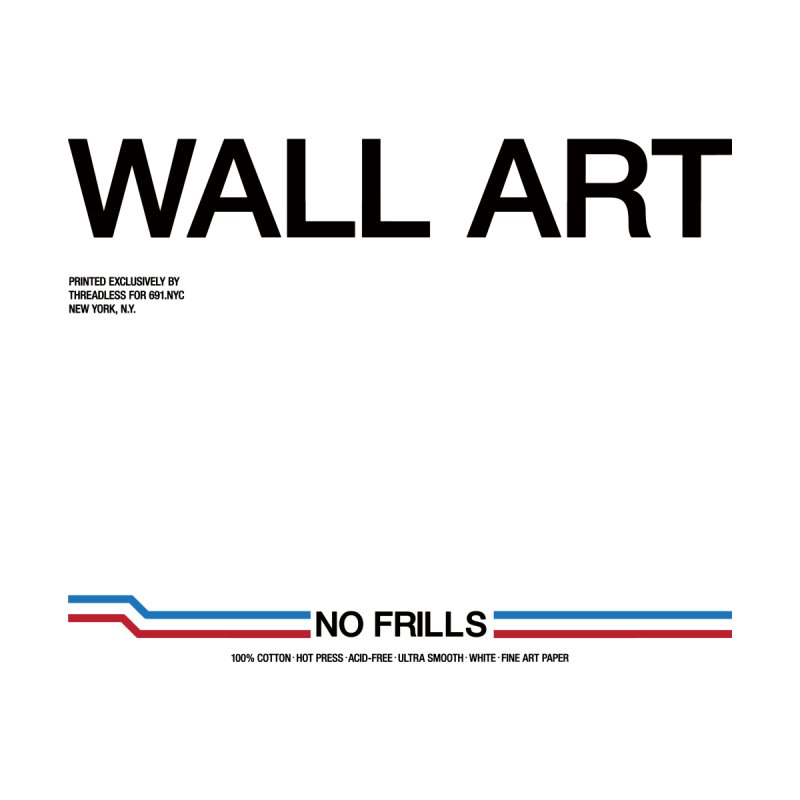 NO FRILLS WALL ART Home Framed Fine Art Print by 691NYC