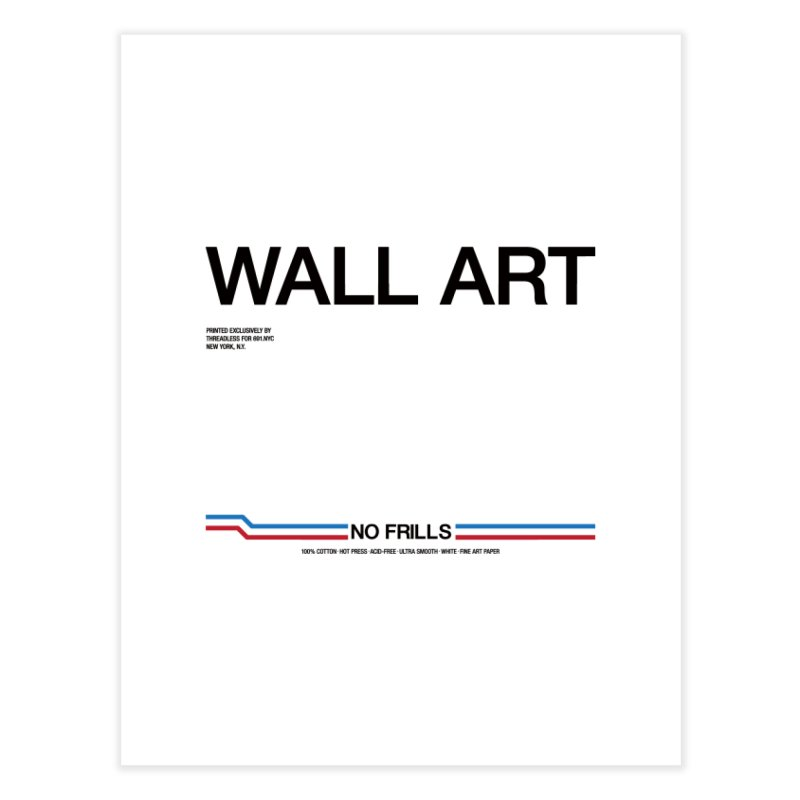 NO FRILLS WALL ART Home Fine Art Print by 691NYC