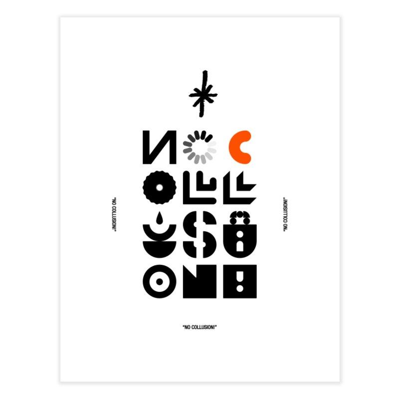 NO COLLUSION! [Print] Home Fine Art Print by 691NYC