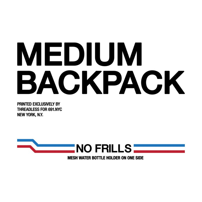 NO FRILLS BACKPACK Accessories Bag by 691NYC