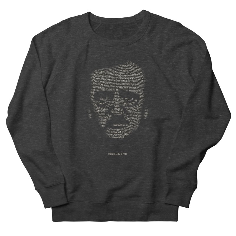 Edgar Allan Poe - A Portrait of Madness Men's French Terry Sweatshirt by 6amcrisis's Artist Shop